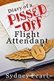 Diary of A Pissed-Off Flight Attendant (English Edition)
