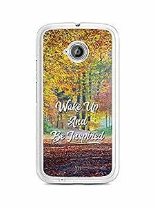 YuBingo Wake Up and Be Inspired Designer Mobile Case Back Cover for Motorola E2