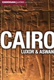 Cairo, Luxor, Aswan: Cities And Ancient Sites Along The Nile (Cadogan Guides 2009)
