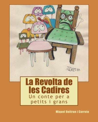 La Revolta de les Cadires: Un conte per a petits i grans...
