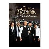 Celtic Thunder: It's Entertainment! ~ Celtic Thunder