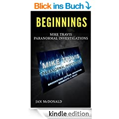 Beginnings (A Mike Travis Paranormal Investigation Book 1) (English Edition)