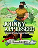 img - for Johnny Appleseed Plants Trees Across the Land (American Folk Legends) book / textbook / text book