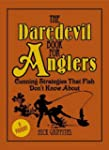 The Daredevil Book for Anglers: Cunni...