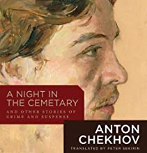 A Night in the Cemetary: And Other Stories of Crime and Suspense Audiobook by Anton Chekhov Narrated by Harlan Ellison, Stephen Hoye, Gabrielle De Cuir, Stefan Rudnicki, John Rubinstein, Arthur Morey