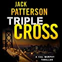 Triple Cross: A Cal Murphy Thriller, Book 3 (       UNABRIDGED) by Jack Patterson Narrated by Bill Cooper