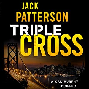 Triple Cross: A Cal Murphy Thriller, Book 3 | [Jack Patterson]