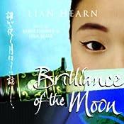 Brilliance of the Moon: Tales of the Otori, Book 3   Lian Hearn