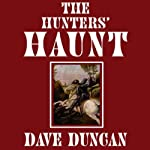 The Hunter's Haunt (       UNABRIDGED) by Dave Duncan Narrated by Derek Perkins