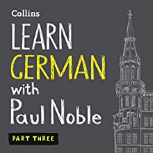 Learn German with Paul Noble, Part 3: German Made Easy with Your Personal Language Coach Audiobook by Paul Noble Narrated by Paul Noble