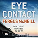 Eye Contact: DI Harland, Book 1 Audiobook by Fergus McNeill Narrated by Mike Rogers