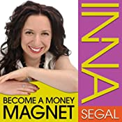 Become a Money Magnet: The Law of Co-Creation | [Inna Segal]