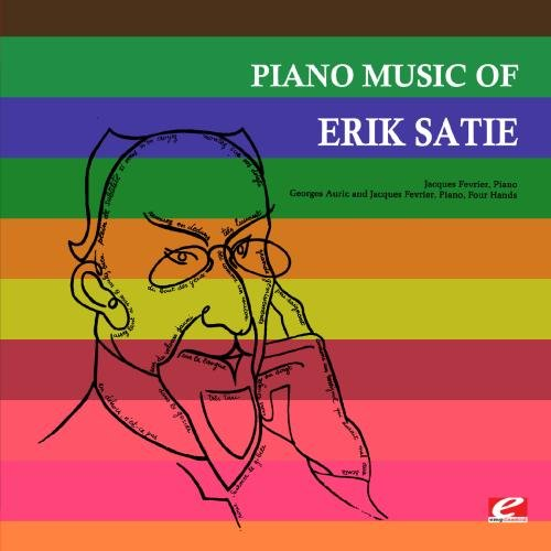 Piano Music Of Erik Satie (Digitally Remastered)