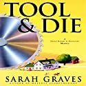 Tool & Die Audiobook by Sarah Graves Narrated by Lindsay Ellison