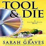 Tool & Die   Sarah Graves