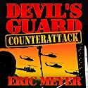 Devil's Guard Counterattack Audiobook by Eric Meyer Narrated by Gary Roelofs