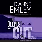 The Deepest Cut (       UNABRIDGED) by Dianne Emley Narrated by Carrington MacDuffie