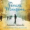 Pereira Maintains (       UNABRIDGED) by Antonio Tabucchi Narrated by Derek Jacobi