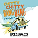 Chitty Chitty Bang Bang Flies Again: Chitty Chitty Bang Bang, Book 2 (       UNABRIDGED) by Frank Cottrell Boyce Narrated by David Tennant