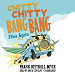 Chitty Chitty Bang Bang Flies Again: Chitty Chitty Bang Bang, Book 2 | Frank Cottrell Boyce