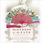 Mistress of My Fate   Hallie Rubenhold