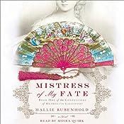 Mistress of My Fate | [Hallie Rubenhold]
