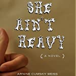 She Ain't Heavy | Arnine Cumsky Weiss