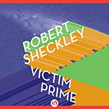 Victim Prime: Victim, Book 2 (       UNABRIDGED) by Robert Sheckley Narrated by Mark Boyett