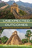 img - for Unexpected Outcomes: How Emerging Economies Survived the Global Financial Crisis book / textbook / text book