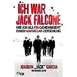 """Ich war Jack Falcone: Wie ich als FBI-Geheimagent einen Mafiaclan zerschlugvon """"Joaquin Garcia"""""""