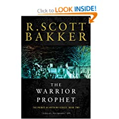 The Warrior Prophet: The Prince of Nothing, Book Two by R. Scott Bakker