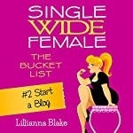 Start a Blog: Single Wide Female: The Bucket List, Book 2 | Lillianna Blake,P. Seymour