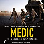 Medic: Saving Lives from Dunkirk to Afghanistan | John Nichol,Eleo Gordon,Tony Rennell
