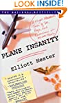 Plane Insanity: A Flight Attendant's...