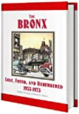 img - for The Bronx Lost, Found, and Remembered 1935-1975 book / textbook / text book