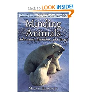 Minding Animals: Awareness, Emotions, and Heart Jane Goodall, Marc Bekoff