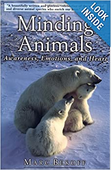 Minding Animals Awareness, Emotions, and Heart  - Marc Bekoff, Jane Goodall
