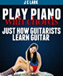 Play Piano With Chords - Just How Gui...