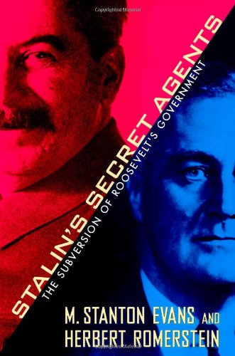 Stalin's Secret Agents: The Subversion of Roosevelt's Government: M. Stanton Evans, Herbert Romerstein: Amazon.com: Books