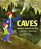 img - for Caves: Mysteries Beneath Our Feet (Earth Works) book / textbook / text book