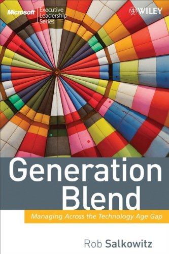 Generation Blend: Managing Across the Technology Age Gap...