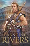 As Sure As the Dawn (0842339760) by Rivers, Francine