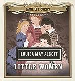 Little Women (Classics Read By Celebrities Series)
