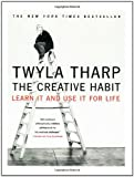 The Creative Habit: Learn It and Use It for Life (0743235274) by Twyla Tharp