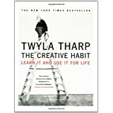 The Creative Habit: Learn It and Use It for Lifeby Twyla Tharp