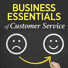 Business Essentials of Customer Service Speech by  Business Essentials Narrated by  Business Essentials