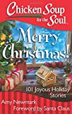img - for Chicken Soup for the Soul: Merry Christmas!: 101 Joyous Holiday Stories book / textbook / text book