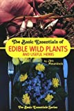 img - for The Basic Essentials of Edible Wild Plants and Useful Herbs by Meuninck, Jim (1988) Paperback book / textbook / text book