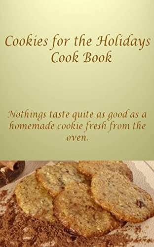 Cookies for the Holidays Cook Book: Nothings taste quite as good as a homemade cookie fresh from the oven. (Good Cook Oven Fresh compare prices)