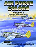 Air Force Colors Volume 3: Pacific & Home Front 1942-1947 - Specials series (6152)